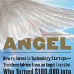 Book review: 'Angel: How to Invest in Technology Startups'